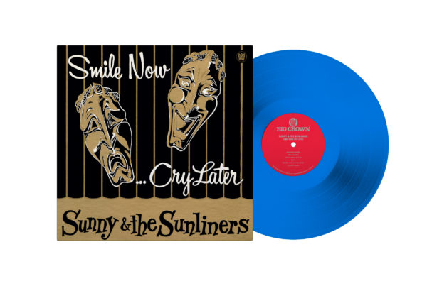 Sunny & The Sunliners Smile now cry later limited blue color vinyl