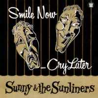 Sunny & The Sunliners smile now cry later big crown records
