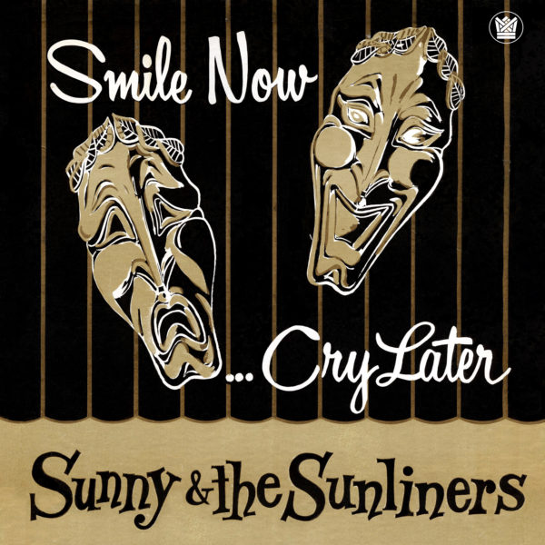 Smile Now Cry Later Big Crown Records