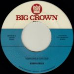 bobby oroza your love is too cold deja vu big crown records