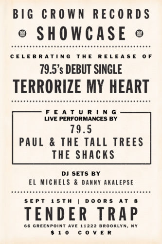 Big Crown Records Showcase featuring live performances by 79.5, Paul & The Tall Trees, The Shacks on September 15 at Tender Trap in Brooklyn. DJ sets by Danny Akalepse and El Michels.