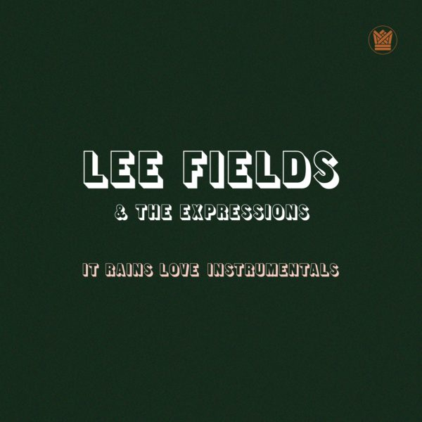 lee fields & the expressions it rains love instrumentals
