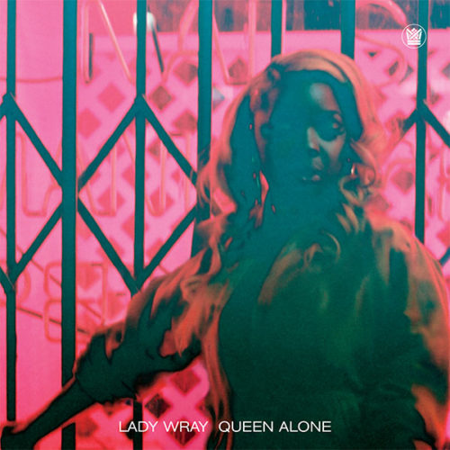 "Lady Wray's album ""Queen Alone"" on Big Crown Records"