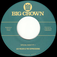 Lee Fields 45 Special Night Parts 1 & 2 on Big Crown Records, Catalog number BC036-45