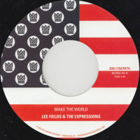 Lee Fields & The Expressions Make The World 45 released on Big Crown Records. Catalog number BC050-45.