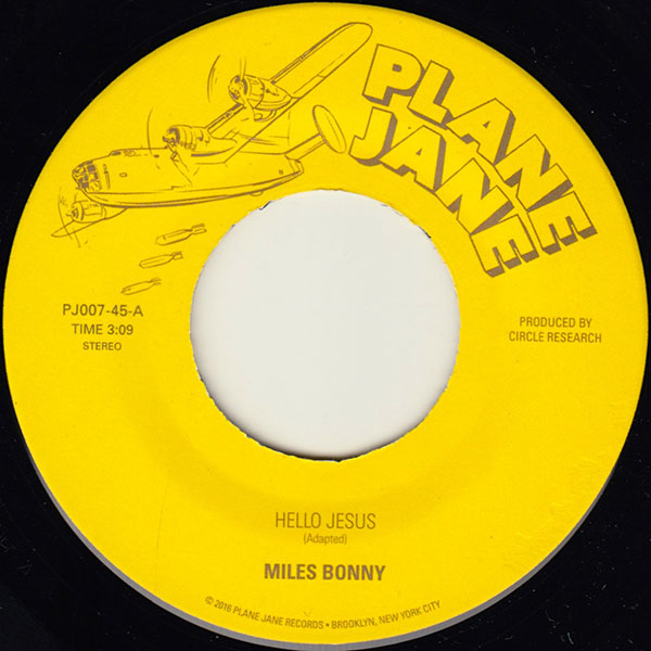 Miles Bonny Hello Jesus b/w High Enough 45 on Plane Jane Records PJ007-45