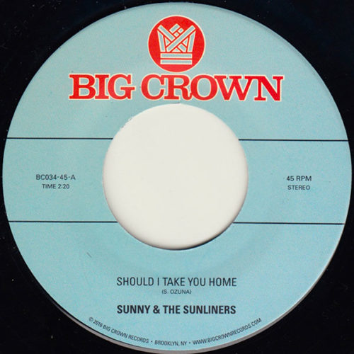 Sunny & The Sunliners - Should I Take You Home b/w My Dream - 45 on Big Crown Records