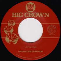 Bacao Rhythm And Steel Band Love Like This 45 Edit BC004-45
