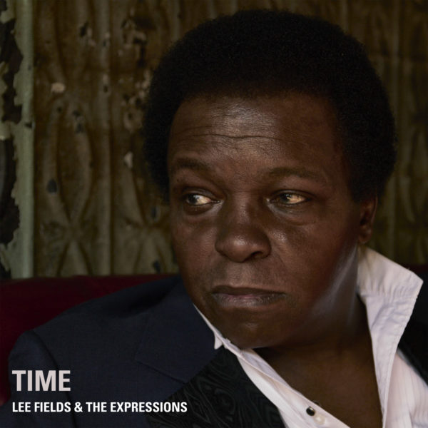 Lee Fields & the Expressions Time Big Crown Records DBC911-SIN